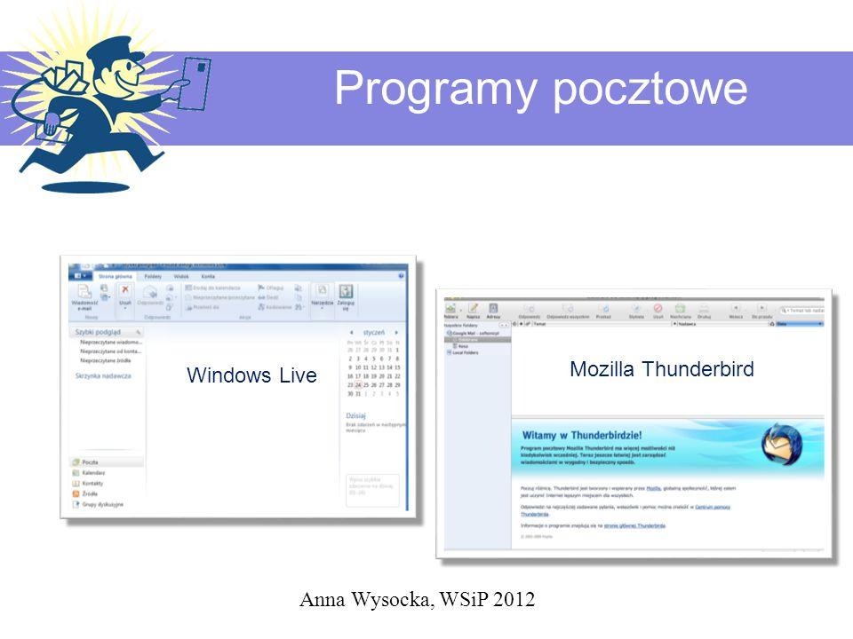 Programy pocztowe Anna Wysocka, WSiP 2012 Windows Live Mozilla Thunderbird