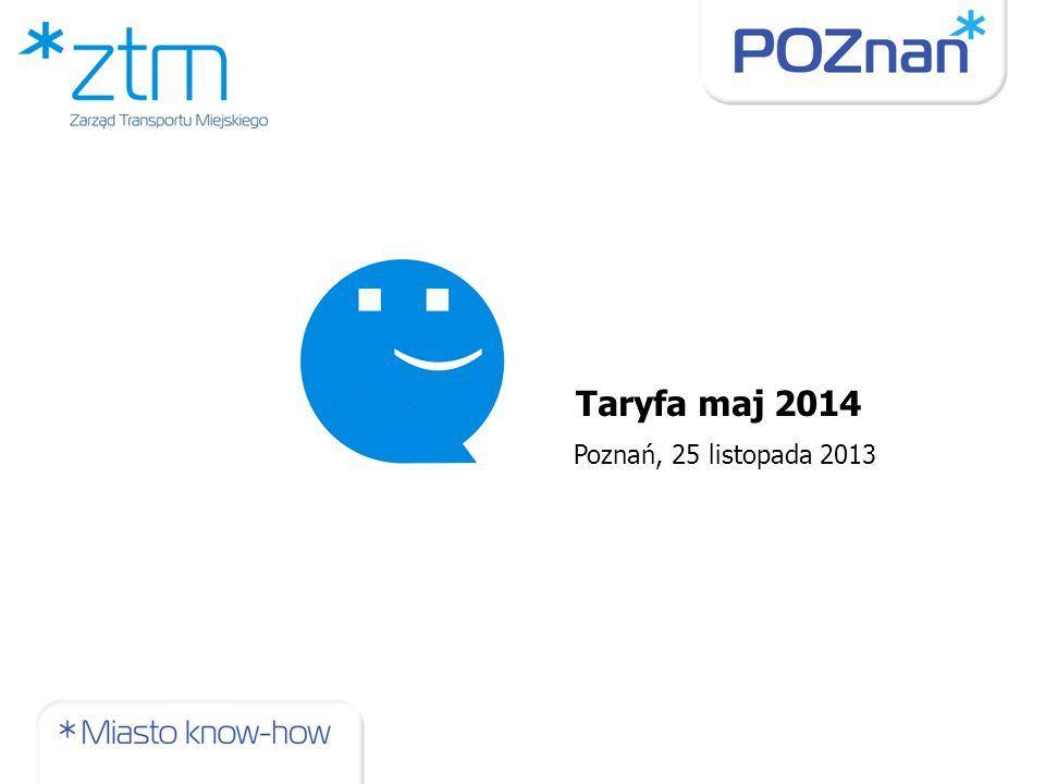 Poznań, 25 listopada 2013 Taryfa maj 2014