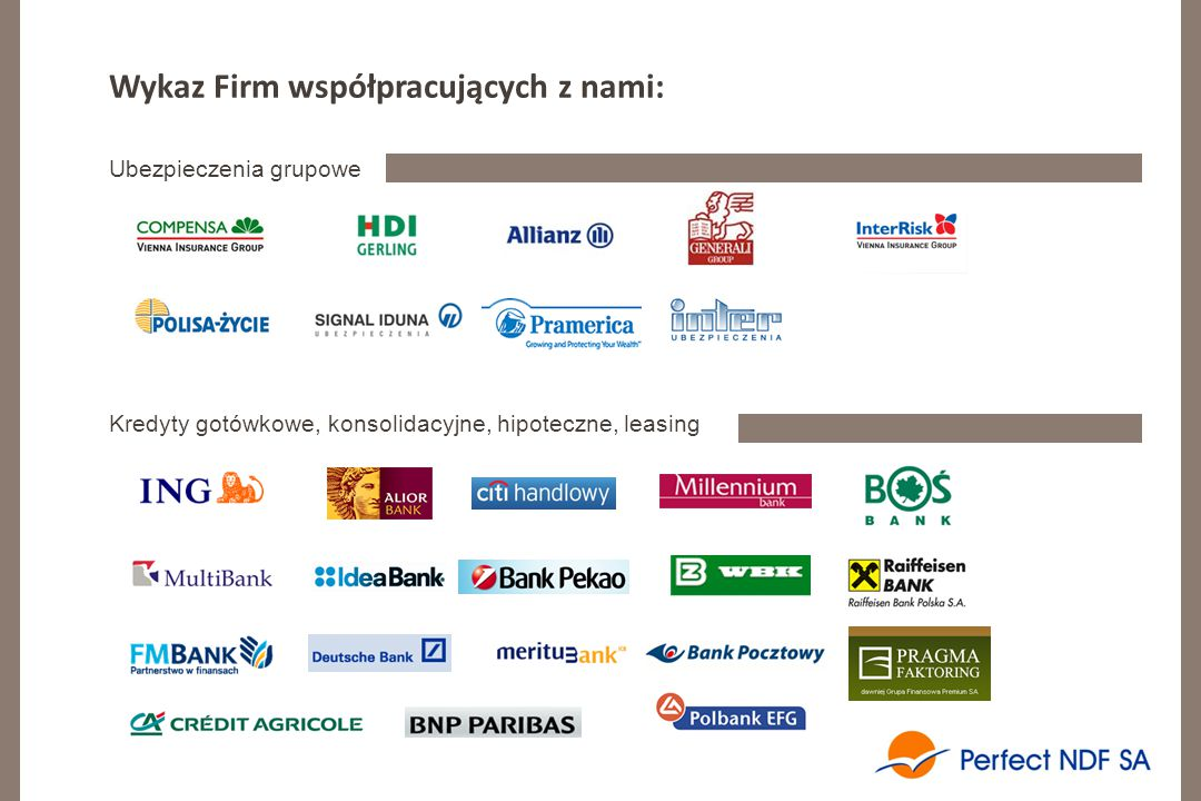 Wykaz Firm współpracujących z nami: Kredyty gotówkowe, konsolidacyjne, hipoteczne, leasing Ubezpieczenia grupowe