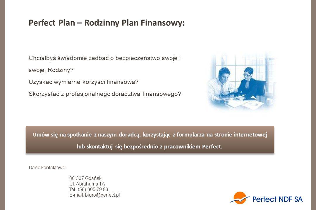 Perfect Plan – Rodzinny Plan Finansowy: Chciałbyś świadomie zadbać o bezpieczeństwo swoje i swojej Rodziny.