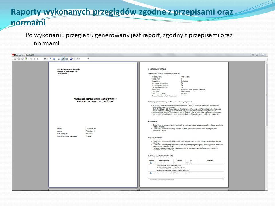 Raporty wykonanych przeglądów zgodne z przepisami oraz normami Po wykonaniu przeglądu generowany jest raport, zgodny z przepisami oraz normami