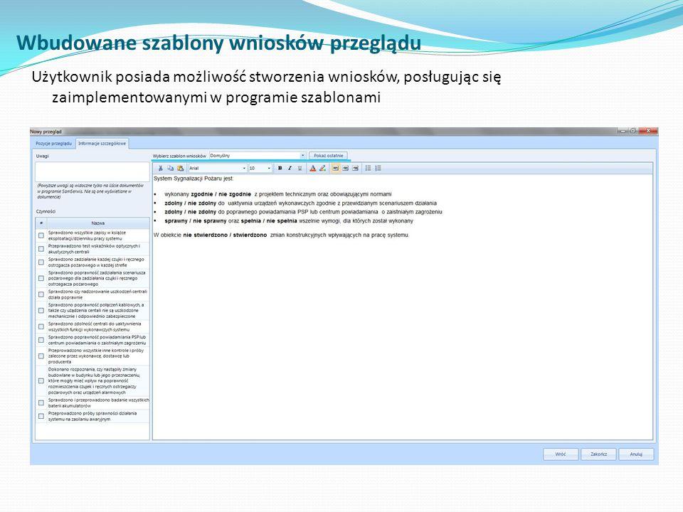 Wbudowane szablony wniosków przeglądu Użytkownik posiada możliwość stworzenia wniosków, posługując się zaimplementowanymi w programie szablonami