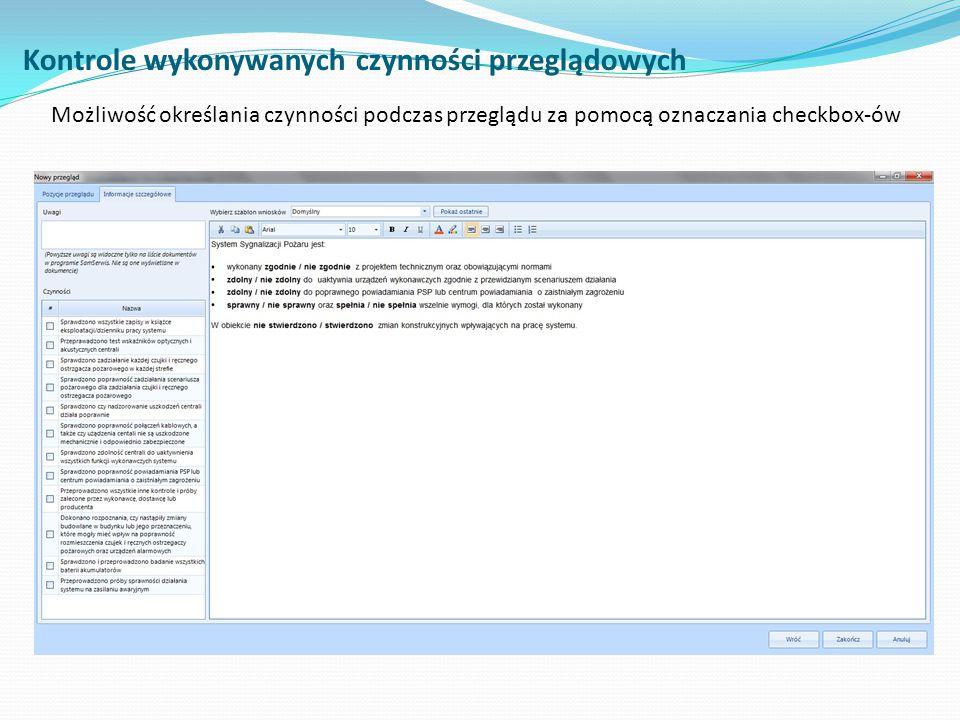 Kontrole wykonywanych czynności przeglądowych Możliwość określania czynności podczas przeglądu za pomocą oznaczania checkbox-ów