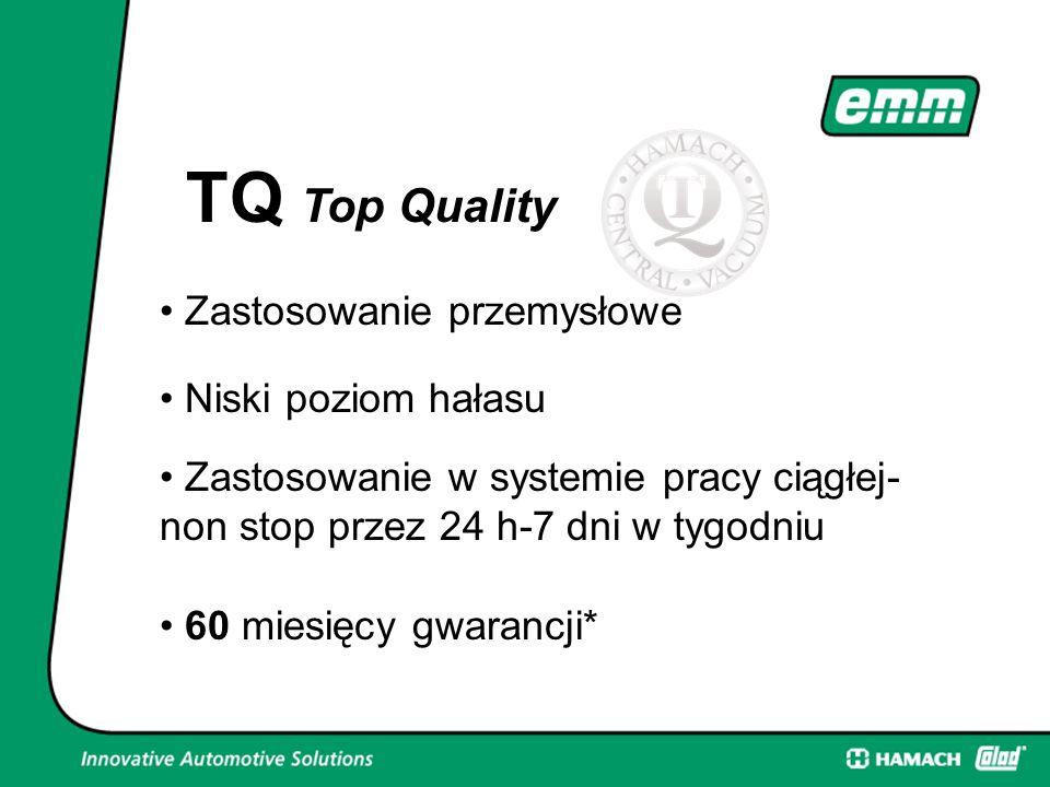 TQ Top Quality Zastosowanie przemysłowe Niski poziom hałasu Zastosowanie w systemie pracy ciągłej- non stop przez 24 h-7 dni w tygodniu 60 60 miesięcy gwarancji*