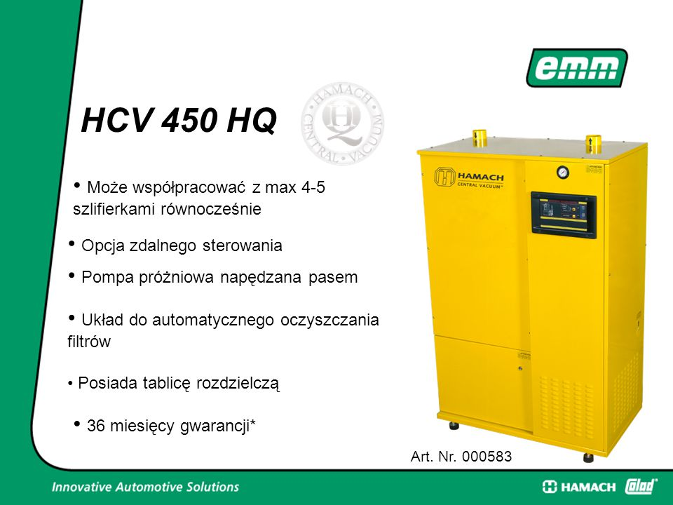 HCV 450 HQ Może współpracować z max 4-5 szlifierkami równocześnie Art. Nr. 000583 Opcja zdalnego sterowania Pompa próżniowa napędzana pasem Układ do a