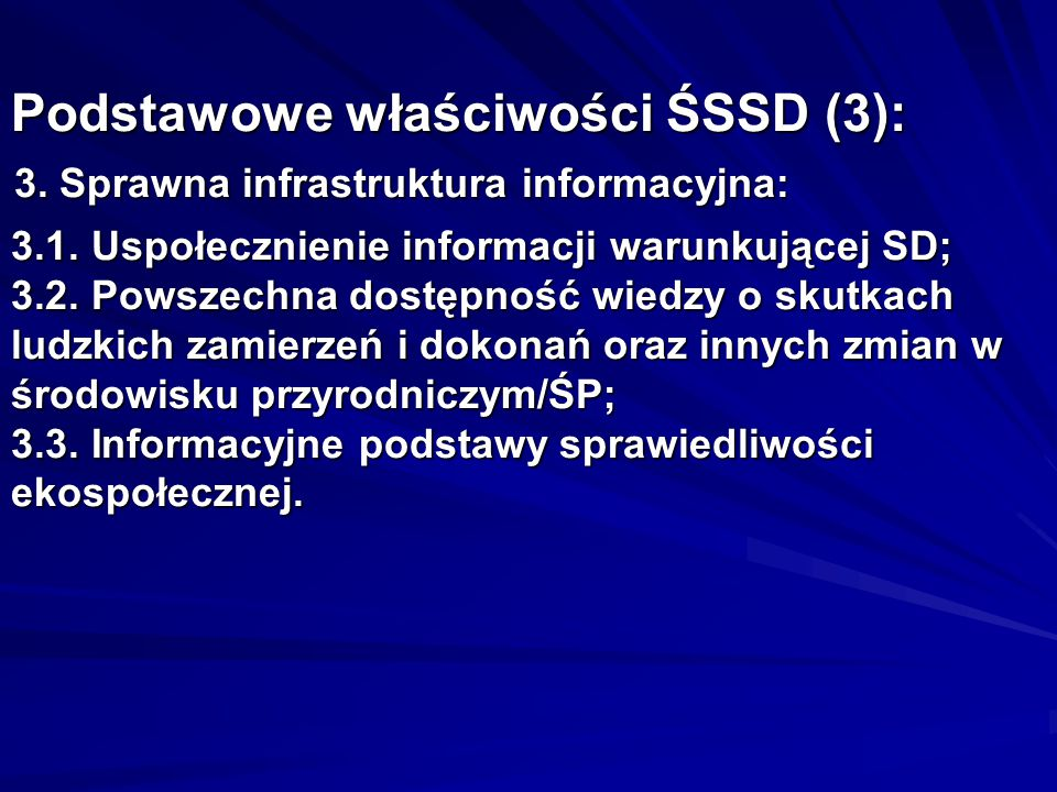 Podstawowe właściwości ŚSSD (3): 3. Sprawna infrastruktura informacyjna: 3.1.