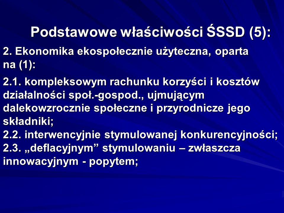 Podstawowe właściwości ŚSSD (5): 2. Ekonomika ekospołecznie użyteczna, oparta na (1): 2.1.