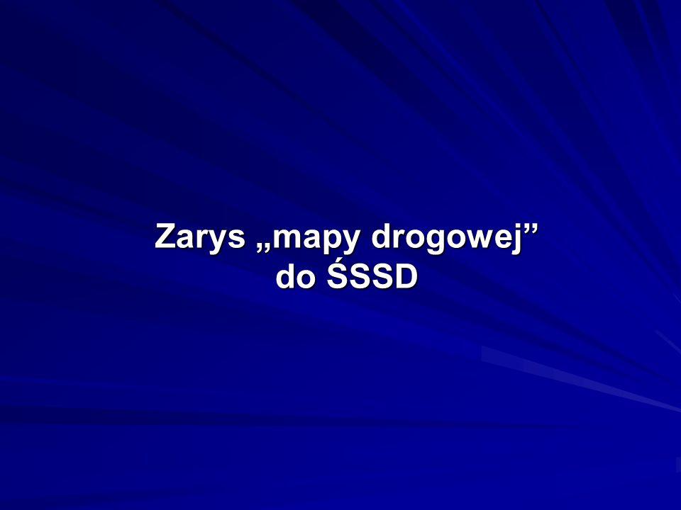 """Zarys """"mapy drogowej do ŚSSD"""