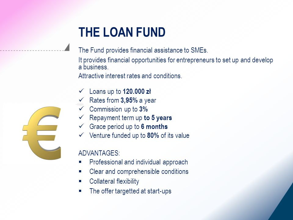 The Fund provides financial assistance to SMEs.
