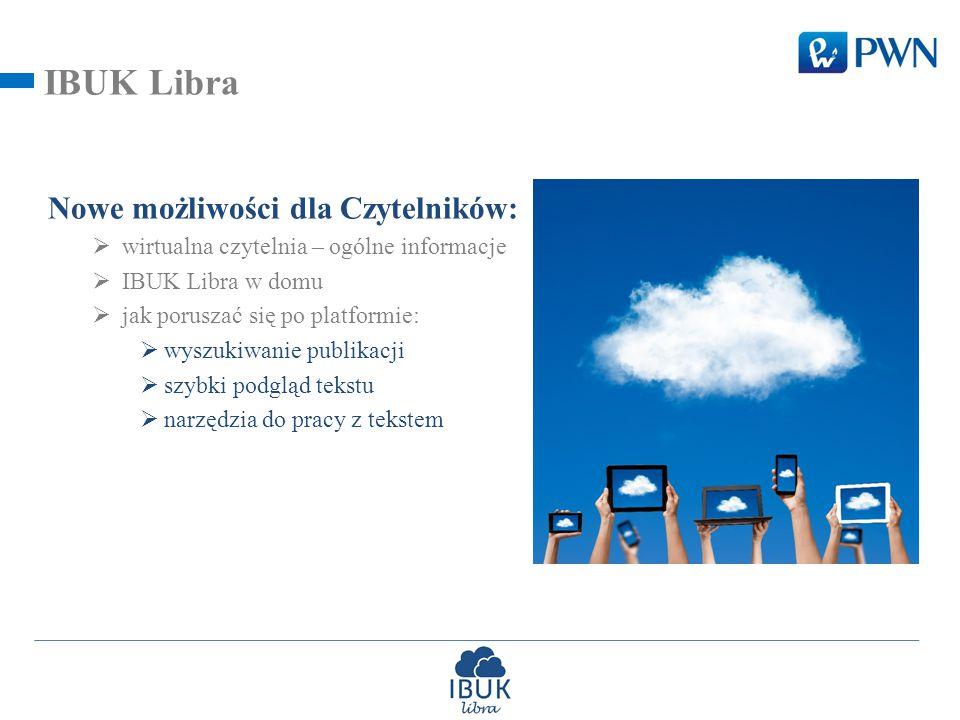 IBUK Libra Nowe możliwości dla Czytelników:  wirtualna czytelnia – ogólne informacje  IBUK Libra w domu  jak poruszać się po platformie:  wyszukiwanie publikacji  szybki podgląd tekstu  narzędzia do pracy z tekstem