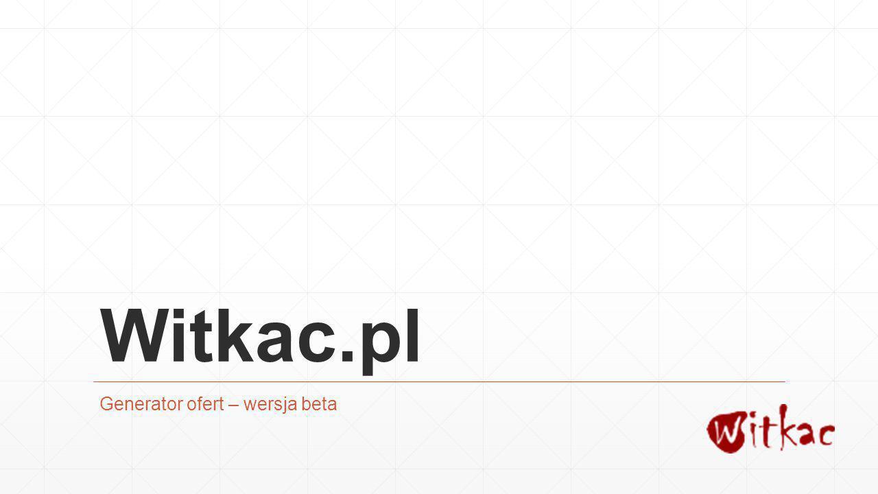 Witkac.pl Generator ofert – wersja beta