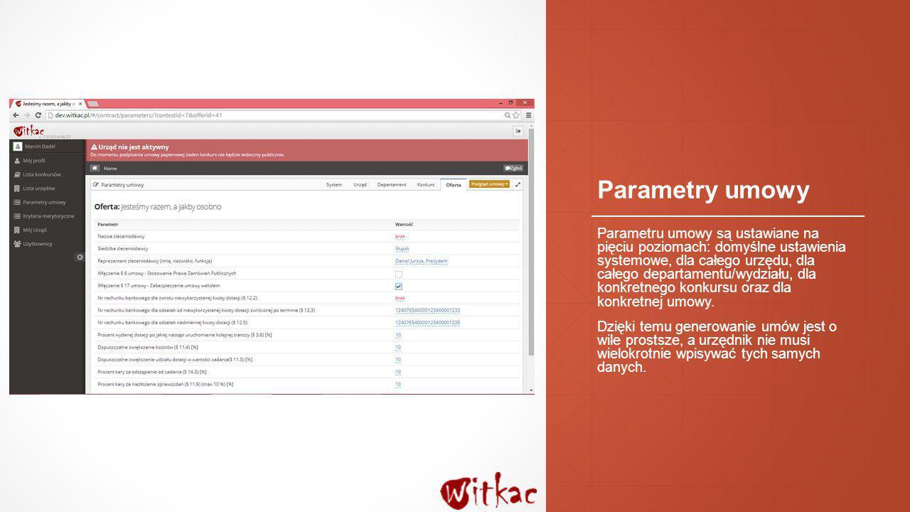 Parametry umowy Parametru umowy są ustawiane na pięciu poziomach: domyślne ustawienia systemowe, dla całego urzędu, dla całego departamentu/wydziału,