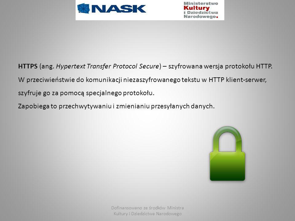 HTTPS (ang.Hypertext Transfer Protocol Secure) – szyfrowana wersja protokołu HTTP.