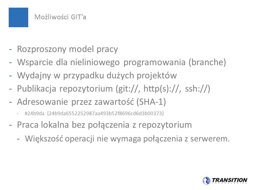 -Rozproszony model pracy -Wsparcie dla nieliniowego programowania (branche) -Wydajny w przypadku dużych projektów -Publikacja repozytorium (git://, http(s)://, ssh://) -Adresowanie przez zawartość (SHA-1) -#24b9da (24b9da6552252987aa493b52f8696cd6d3b00373) -Praca lokalna bez połączenia z repozytorium -Większość operacji nie wymaga połączenia z serwerem.