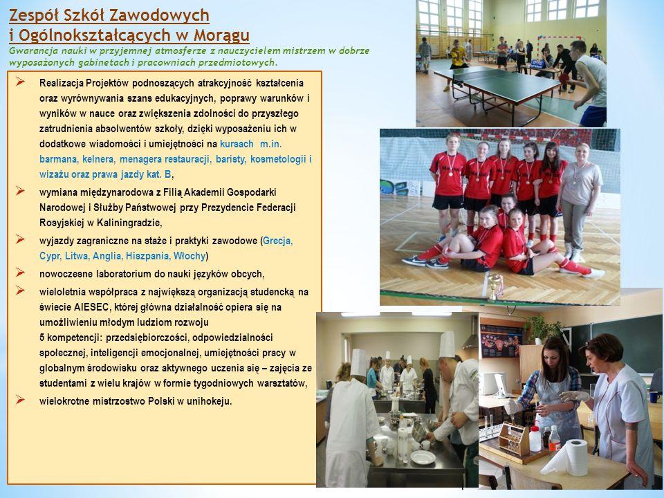 Zespół Szkół Zawodowych i Ogólnokształcących w Morągu Gwarancja nauki w przyjemnej atmosferze z nauczycielem mistrzem w dobrze wyposażonych gabinetach