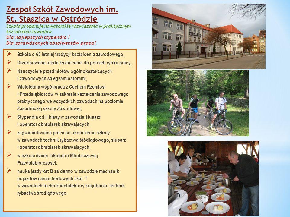 Dodatkowo szkoła proponuje :  Rozwijanie swoich zainteresowań - Inkubator Młodzieżowej Przedsiębiorczości, Wolontariat, Koło PCK, koło teatralne, klub turystyki pieszej i rowerowej, nordic walking, zajęcia sportowe,  opiekę specjalistów: pedagoga, doradcy zawodowego, oligofrenopedagog, surdopedagog,  udział w projektach COMENIUS – wyjazdy do Irlandii, Niemiec, Słowenii, Słowacji, Kraju Basków Belgii, Hiszpanii, na Maltę i Węgry,  udział w programie LEONARDO da VINCI – wyjazdy na staże : Malta, Wielka Brytania, Hiszpania, Italia, Cypr, Bułgaria,  patronat Uniwersytetu Warmińsko – Mazurskiego w zawodach technik architektury krajobrazu i technik rybactwa śródlądowego,  współpraca z Wyższą Szkołą Logistyczną w Poznaniu w zawodzie technik logistyk, Baza szkoły:  Bardzo dobra baza sportowa: dwie siłownie męskie i żeńska, dwie sale gimnastyczne, boisko do piłki siatkowej i koszykówki,  Świetlica wyposażona w sprzęt audiowizualny,  Nowoczesny radiowęzeł szkolny,  Szkoła skomputeryzowana,  Nowoczesne pracownie ćwiczeń praktycznych,  Sale lekcyjne wyposażone w sprzęt multimedialny,  Bufet z domowymi obiadami.