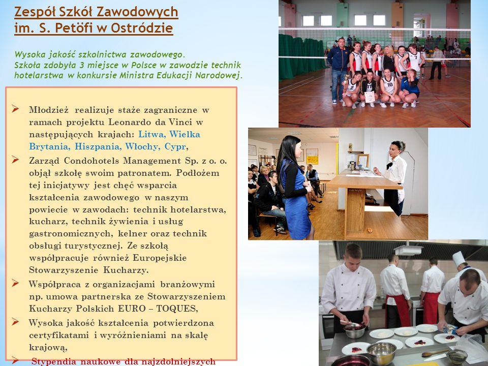  Dodatkowo szkoła proponuje:  możliwość korzystania z ciepłych posiłków w trakcie nauki,  uczestnictwo w projektach krajoznawczych w ramach umów partnerskich ze szkołami z Niemczech i na Litwie,  pośrednictwo w staraniach o kilkumiesięczny staż zagraniczny w obszarze hotelarsko – gastronomicznym,  kursy informatyczne umożliwiające zdawanie certyfikowanego bezpłatnego egzaminu ECDL,  organizacja różnego rodzaju wycieczek i rajdów krajoznawczych.