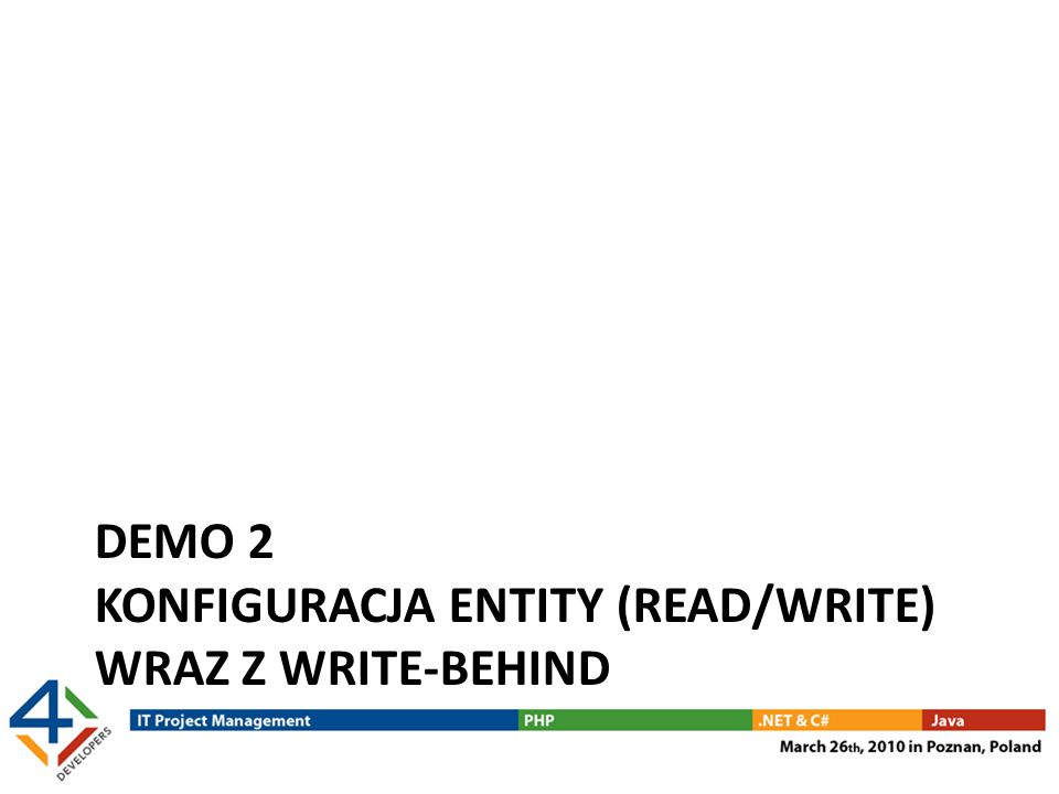 DEMO 2 KONFIGURACJA ENTITY (READ/WRITE) WRAZ Z WRITE-BEHIND