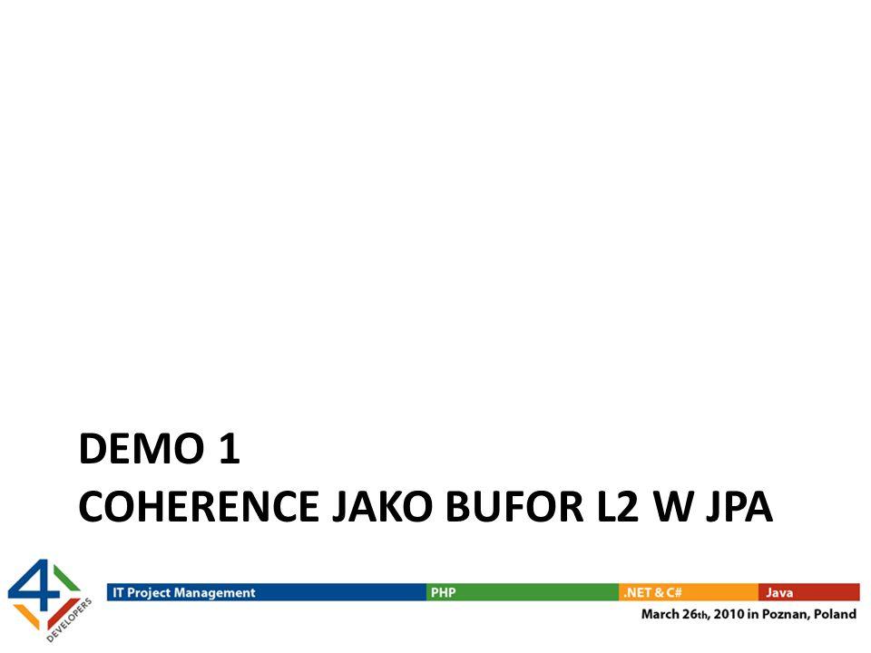DEMO 1 COHERENCE JAKO BUFOR L2 W JPA