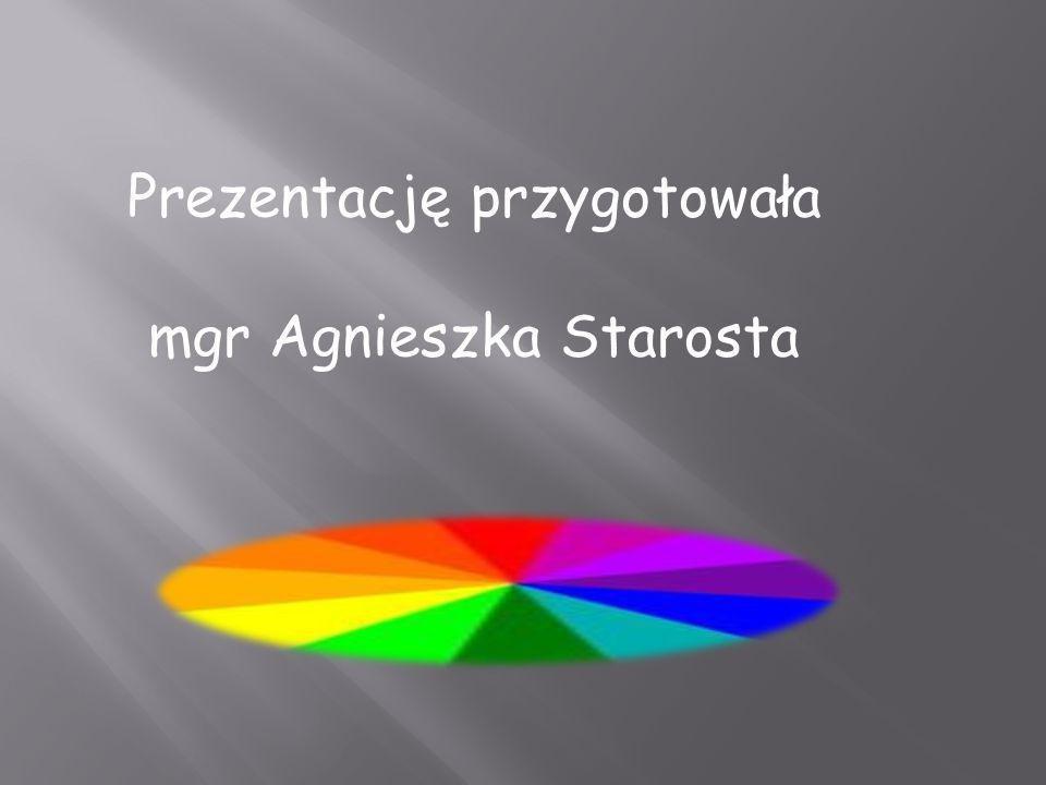 Prezentację przygotowała mgr Agnieszka Starosta