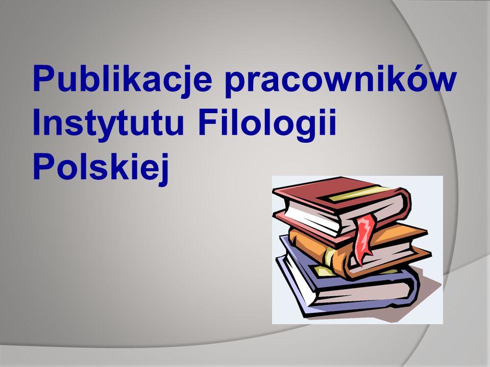 Publikacje pracowników Instytutu Filologii Polskiej