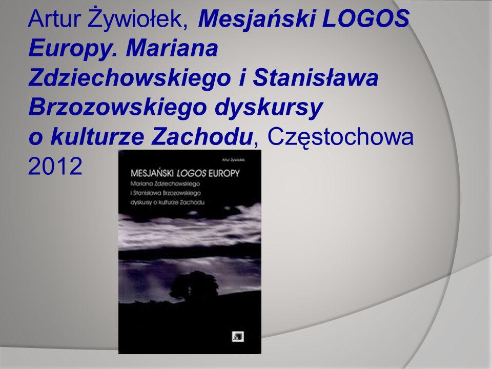 Artur Żywiołek, Mesjański LOGOS Europy.