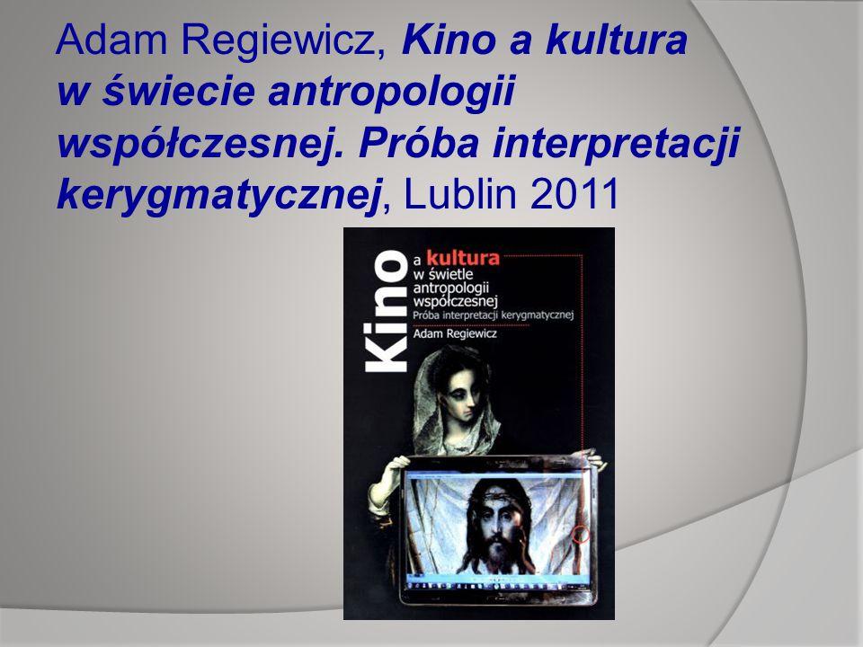 Adam Regiewicz, Kino a kultura w świecie antropologii współczesnej.