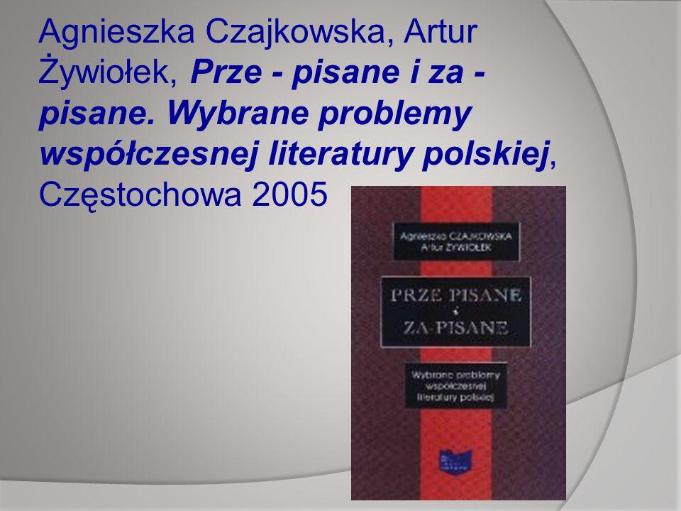 Agnieszka Czajkowska, Artur Żywiołek, Prze - pisane i za - pisane.