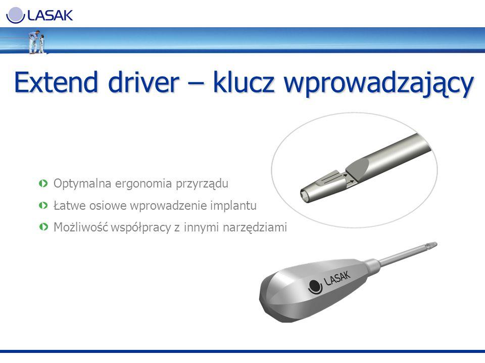 Extend driver – klucz wprowadzający Extend driver – klucz wprowadzający Optymalna ergonomia przyrządu Łatwe osiowe wprowadzenie implantu Możliwość wsp