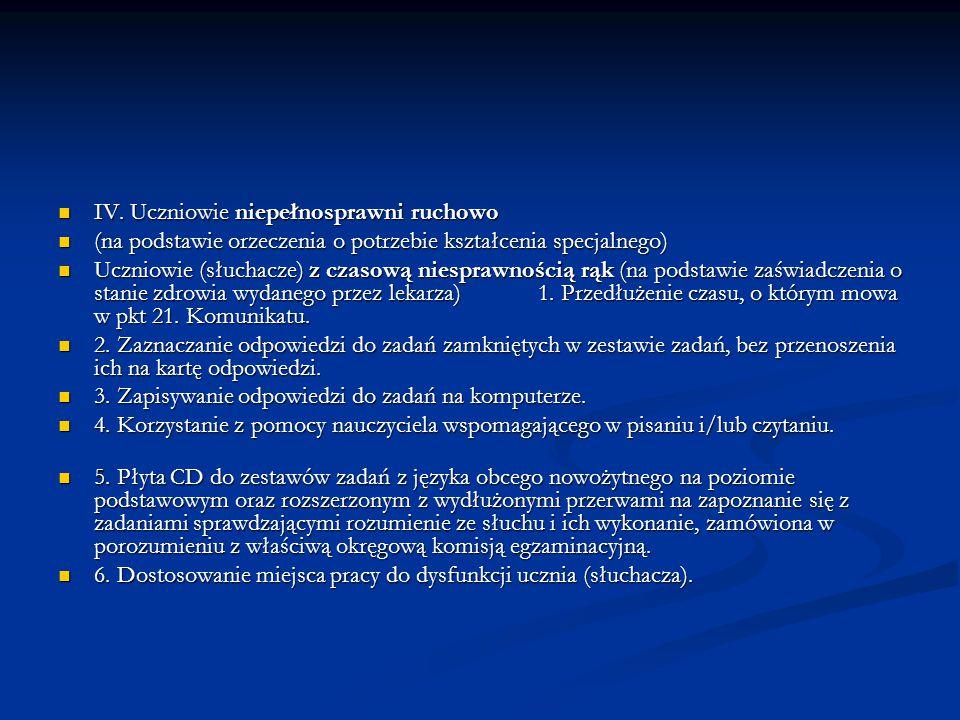 IV. Uczniowie niepełnosprawni ruchowo IV. Uczniowie niepełnosprawni ruchowo (na podstawie orzeczenia o potrzebie kształcenia specjalnego) (na podstawi