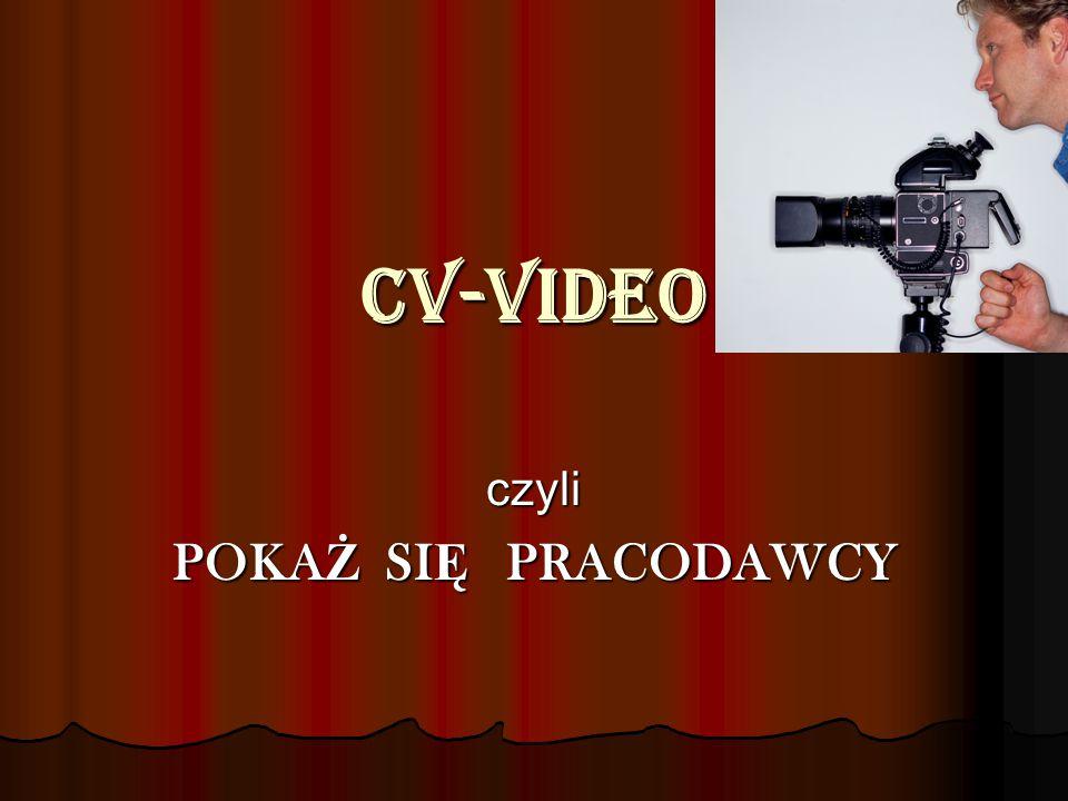 CV-VIDEO czyli POKA Ż SI Ę PRACODAWCY