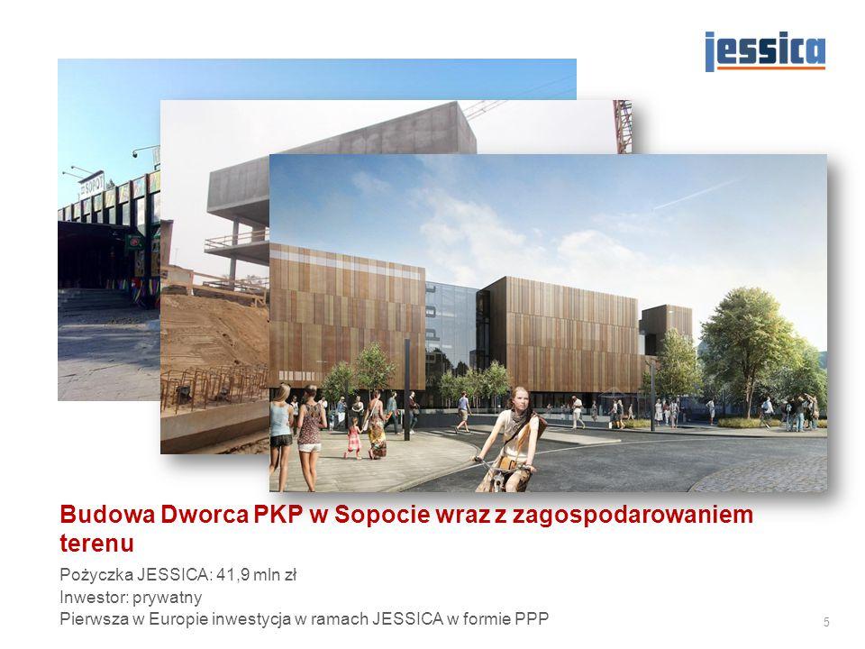 Budowa Dworca PKP w Sopocie wraz z zagospodarowaniem terenu Pożyczka JESSICA: 41,9 mln zł Inwestor: prywatny Pierwsza w Europie inwestycja w ramach JE