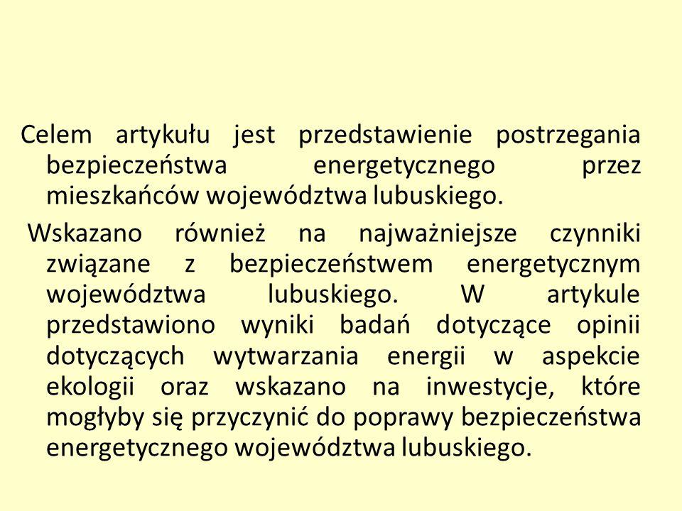 Celem artykułu jest przedstawienie postrzegania bezpieczeństwa energetycznego przez mieszkańców województwa lubuskiego. Wskazano również na najważniej