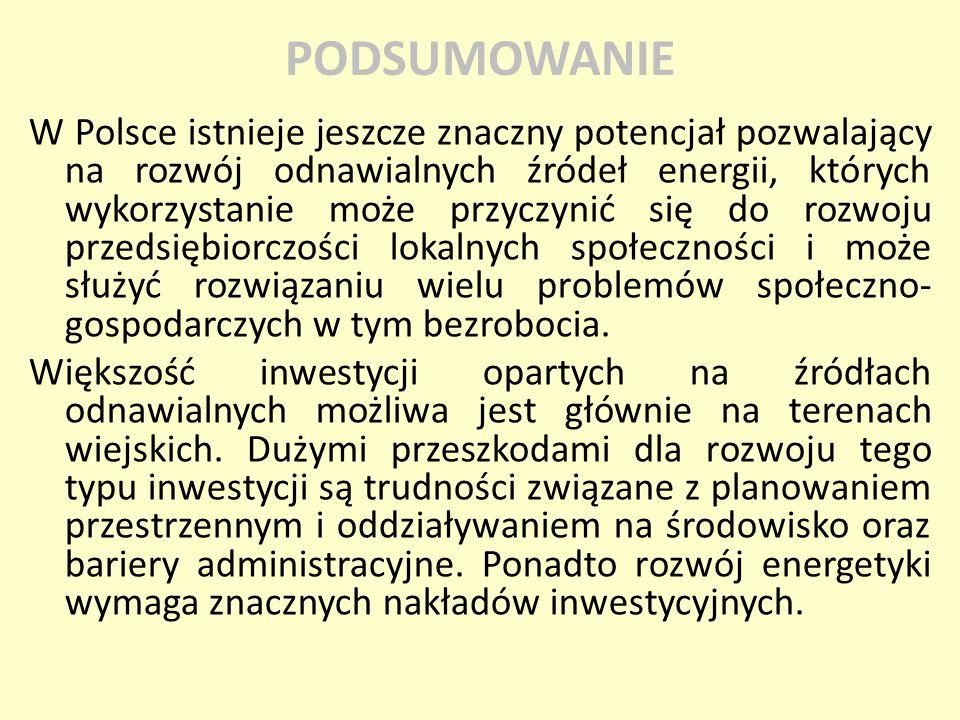W Polsce istnieje jeszcze znaczny potencjał pozwalający na rozwój odnawialnych źródeł energii, których wykorzystanie może przyczynić się do rozwoju pr
