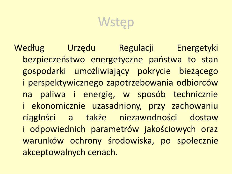 Według Urzędu Regulacji Energetyki bezpieczeństwo energetyczne państwa to stan gospodarki umożliwiający pokrycie bieżącego i perspektywicznego zapotrz