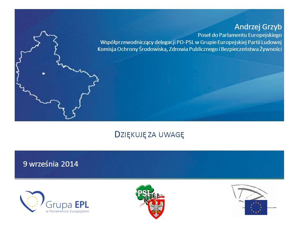 Andrzej Grzyb Poseł do Parlamentu Europejskiego Współprzewodniczący delegacji PO-PSL w Grupie Europejskiej Partii Ludowej Komisja Ochrony Środowiska,