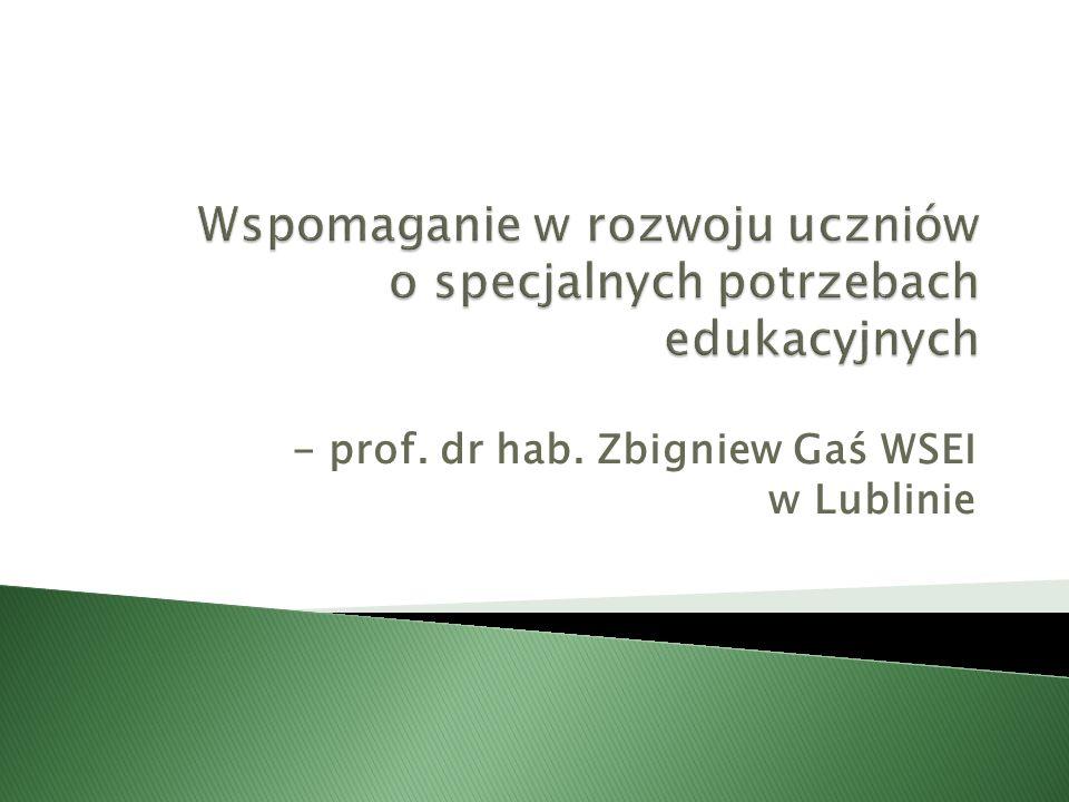 - prof. dr hab. Zbigniew Gaś WSEI w Lublinie