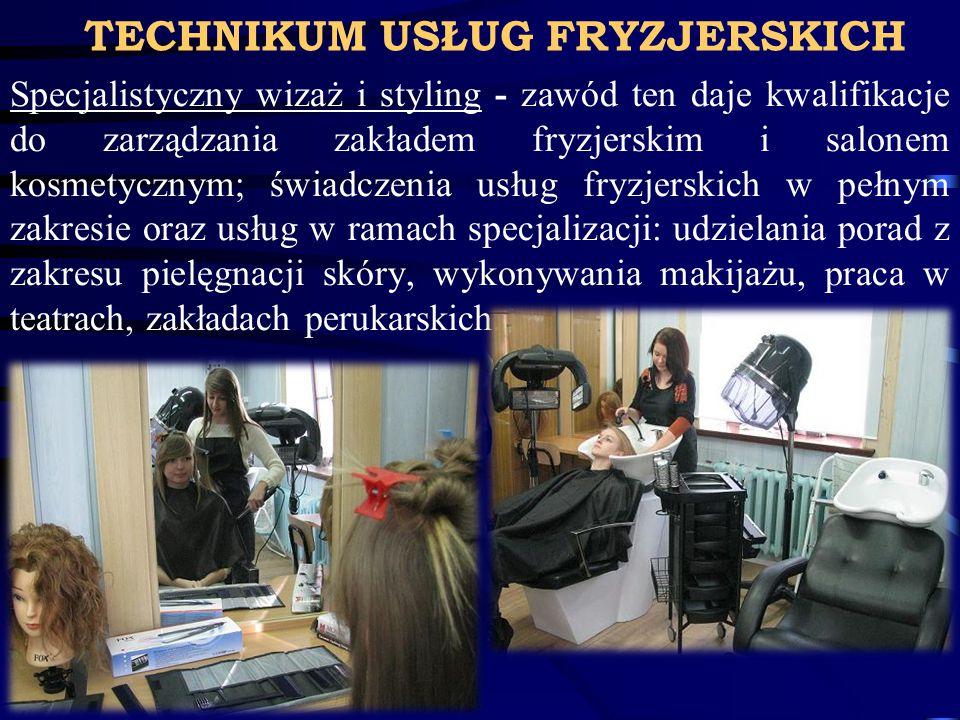 TECHNIKUM USŁUG FRYZJERSKICH Specjalistyczny wizaż i styling - zawód ten daje kwalifikacje do zarządzania zakładem fryzjerskim i salonem kosmetycznym; świadczenia usług fryzjerskich w pełnym zakresie oraz usług w ramach specjalizacji: udzielania porad z zakresu pielęgnacji skóry, wykonywania makijażu, praca w teatrach, zakładach perukarskich.