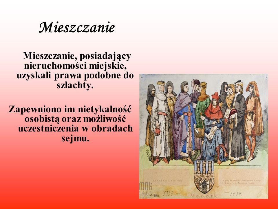 Mieszczanie Mieszczanie, posiadający nieruchomości miejskie, uzyskali prawa podobne do szlachty. Zapewniono im nietykalność osobistą oraz możliwość uc