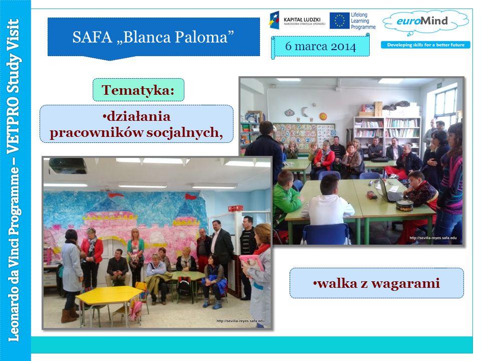 """SAFA """"Blanca Paloma 6 marca 2014 działania pracowników socjalnych, walka z wagarami Tematyka:"""