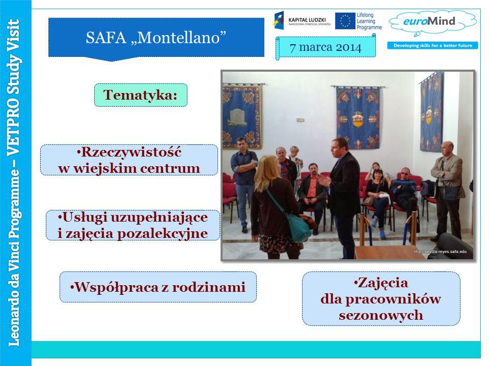 """SAFA """"Montellano 7 marca 2014 Tematyka: Rzeczywistość w wiejskim centrum Współpraca z rodzinami Zajęcia dla pracowników sezonowych Usługi uzupełniające i zajęcia pozalekcyjne"""
