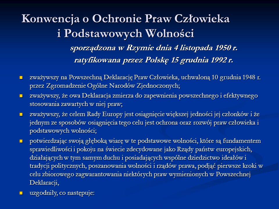 Konwencja o Ochronie Praw Człowieka i Podstawowych Wolności sporządzona w Rzymie dnia 4 listopada 1950 r. ratyfikowana przez Polskę 15 grudnia 1992 r.
