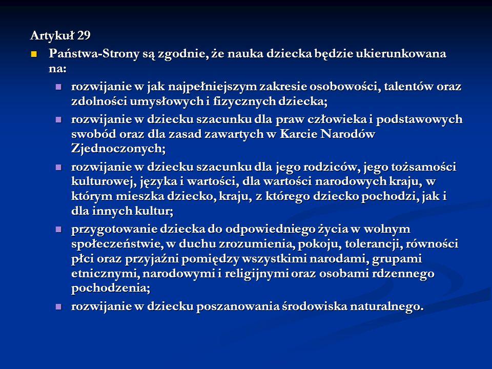 Artykuł 29 Państwa-Strony są zgodnie, że nauka dziecka będzie ukierunkowana na: Państwa-Strony są zgodnie, że nauka dziecka będzie ukierunkowana na: r