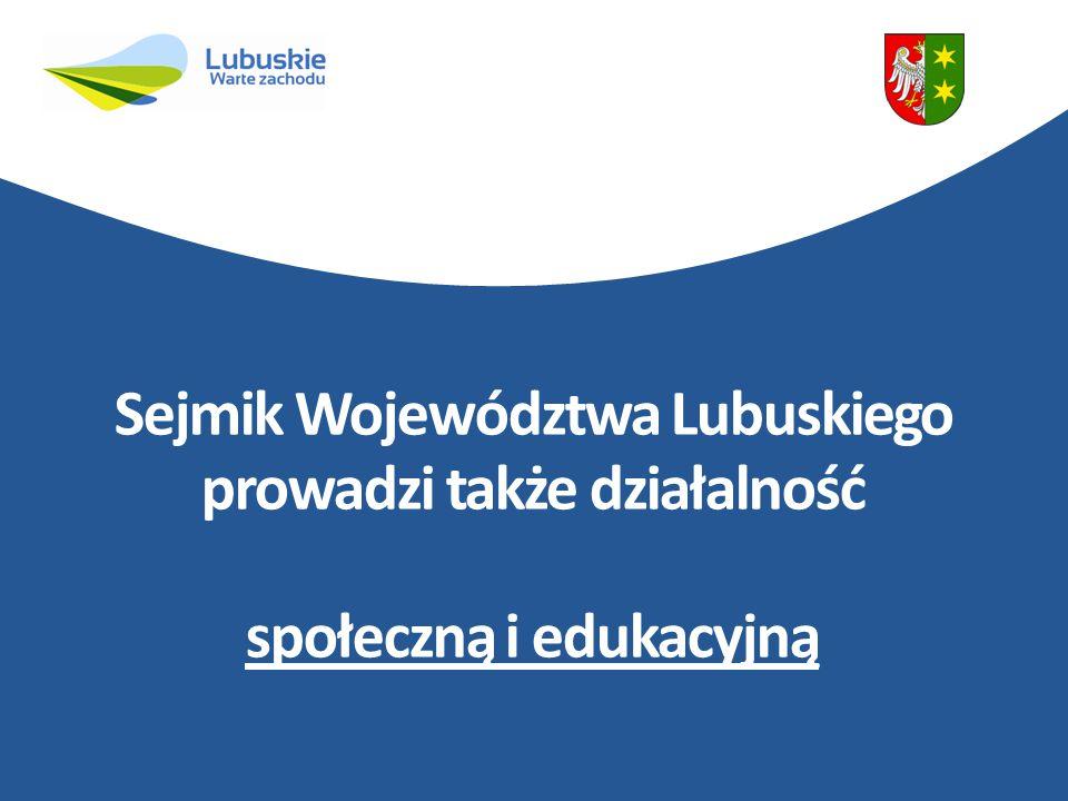 Sejmik Województwa Lubuskiego prowadzi także działalność społeczną i edukacyjną