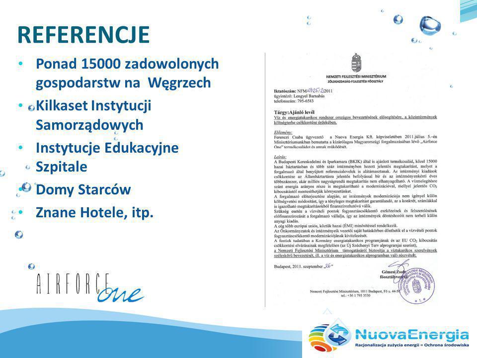 REFERENCJE Ponad 15000 zadowolonych gospodarstw na Węgrzech Kilkaset Instytucji Samorządowych Instytucje Edukacyjne Szpitale Domy Starców Znane Hotele, itp.