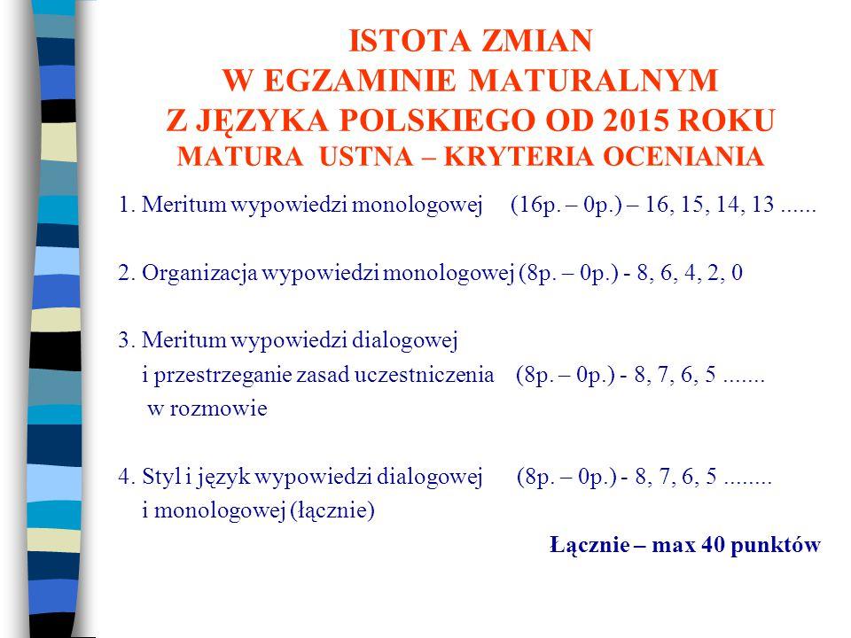 ISTOTA ZMIAN W EGZAMINIE MATURALNYM Z JĘZYKA POLSKIEGO OD 2015 ROKU WYPRACOWANIE (PR) Arkusz egzaminacyjny zawiera dwa tematy wypracowania do wyboru: - wypowiedź argumentacyjna w formie rozprawki lub szkicu; - interpretacja porównawcza dwóch tekstów literackich.