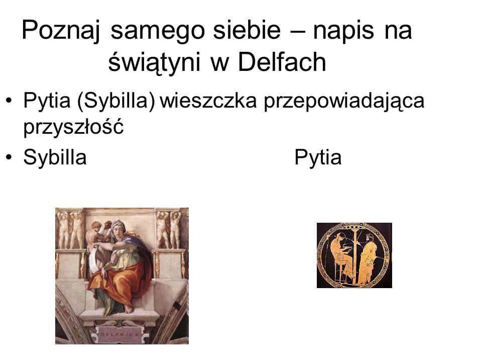 Poznaj samego siebie – napis na świątyni w Delfach Pytia (Sybilla) wieszczka przepowiadająca przyszłość SybillaPytia