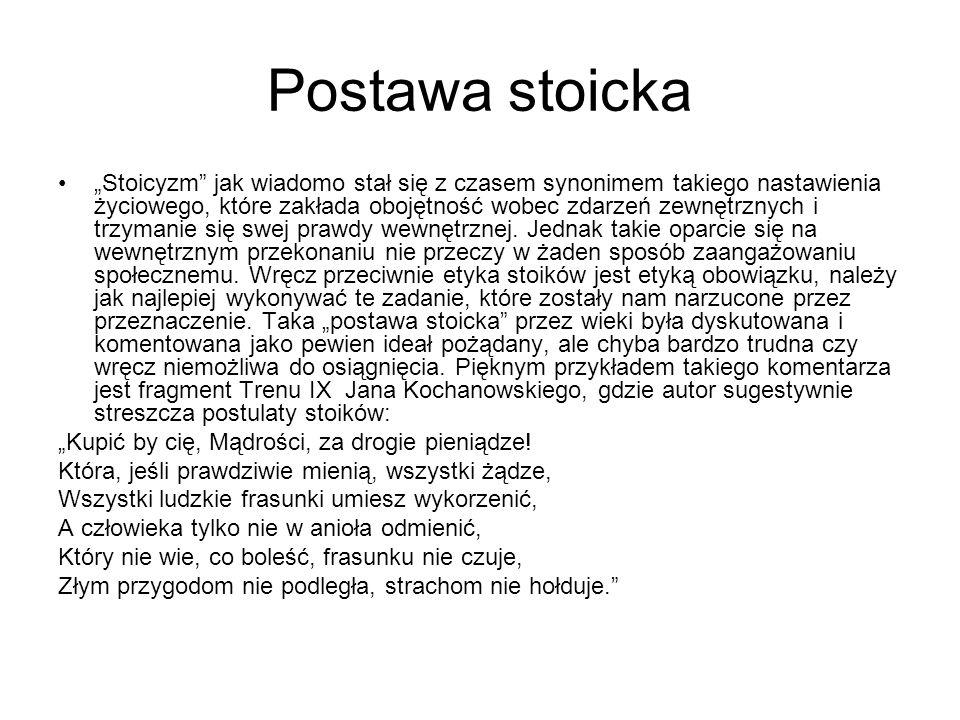 """Postawa stoicka """"Stoicyzm"""" jak wiadomo stał się z czasem synonimem takiego nastawienia życiowego, które zakłada obojętność wobec zdarzeń zewnętrznych"""