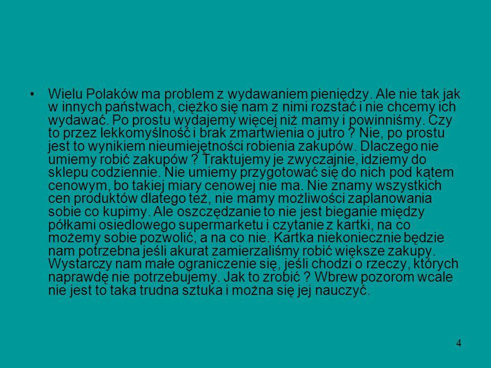 4 Wielu Polaków ma problem z wydawaniem pieniędzy.