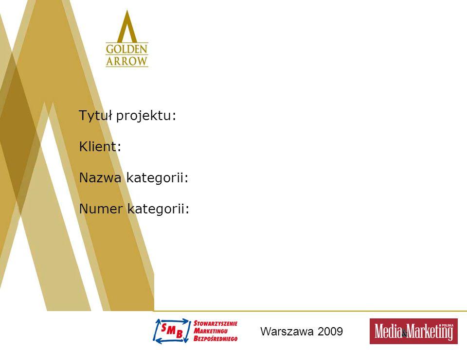 Warszawa 2009 Tytuł projektu: Klient: Nazwa kategorii: Numer kategorii: